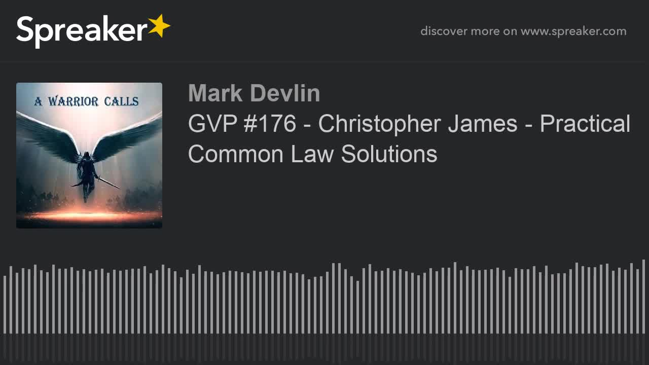 GVP #176 - Christopher James - Practical Common Law Solutions